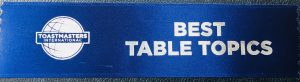 Stegreifrede Best Table Topics Toastmaster